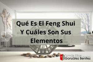 Qué Es El Feng Shui Y Cuáles Son Sus Elementos
